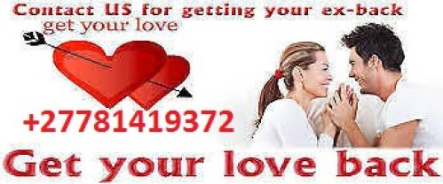 WORKING RETURN LOST LOVE SPELLS & MIRACLE SPIRITUAL HERBALIST HEALER +27781419372